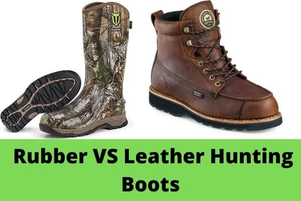 Rubber VS Leather Hunting Boots